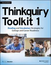 Thinkquiry Toolkit 1: Reading and Vocabulary Strategies for College and Career Readiness