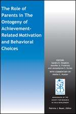The Role of Parents in the Ontogeny of Achievement–Related Motivation and Behavioral Choices