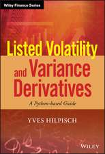 Listed Volatility and Variance Derivatives: A Python–based Guide