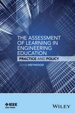 The Assessment of Learning in Engineering Education: Practice and Policy