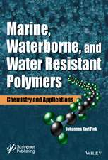 Marine, Waterborne, and Water–Resistant Polymers: Chemistry and Applications