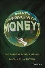 What's Wrong with Money:  The Biggest Bubble of All