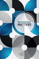 The Sociological Review Monographs 64/1: Biosocial Matters: Rethinking Sociology-Biology Relations in the Twenty-First Century