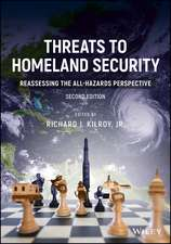 Threats to Homeland Security: Reassessing the All–Hazards Perspective