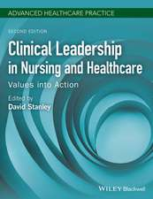 Clinical Leadership in Nursing and Healthcare: Values into Action