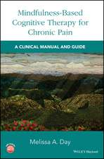 Mindfulness–Based Cognitive Therapy for Chronic Pain: A Clinical Manual and Guide