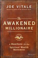 The Awakened Millionaire: A Manifesto for the Spiritual Wealth Movement
