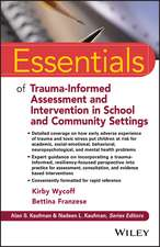 Essentials of Trauma–Informed Assessment and Intervention in School and Community Settings