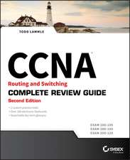 CCNA Routing and Switching Complete Review Guide: Exam 100–105, Exam 200–105, Exam 200–125