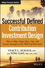 Successful Defined Contribution Investment Design: How to Align Target–Date, Core, and Income Strategies to the PRICE of Retirement