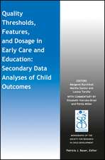 Quality Thresholds, Features, and Dosage in Early Care and Education: Secondary Data Analyses of Child Outcomes