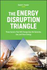 The Energy Disruption Triangle: Three Sectors That Will Change How We Generate, Use, and Store Energy