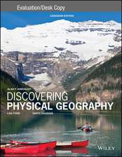Discovering Physical Geography Canadian Edition Evaluation Copy