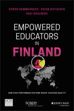 Empowered Educators in Finland: How High–Performing Systems Shape Teaching Quality