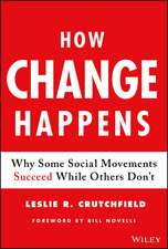 How Change Happens: Why Some Social Movements Succeed While Others Don′t