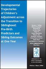 Developmental Trajectories of Children′s Adjustment across the Transition to Siblinghood: Pre–Birth and Sibling Outcomes at Year One