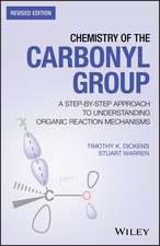 Chemistry of the Carbonyl Group: A Step–by–Step Approach to Understanding Organic Reaction Mechanisms