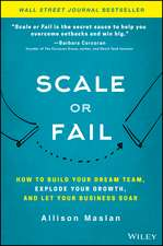 Scale or Fail
