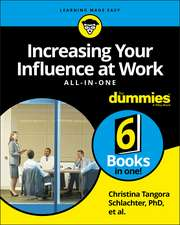 Increasing Your Influence at Work All–In–One For Dummies