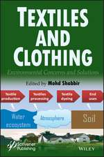 Textiles and Clothing: Environmental Concerns and Solutions