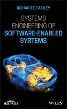 Systems Engineering of Software–Enabled Systems