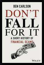Don′t Fall For It: A Short History of Financial Scams