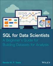 SQL for Data Scientists: A Beginner′s Guide for Building Datasets for Analysis