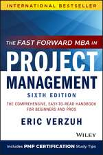 The Fast Forward MBA in Project Management, Sixth Edition