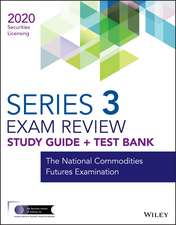 Wiley Series 3 Securities Licensing Exam Review 2020 + Test Bank: The National Commodities Futures Examination
