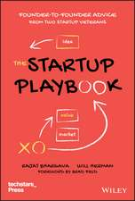 The Startup Playbook: Founder–to–Founder Advice from Two Startup Veterans
