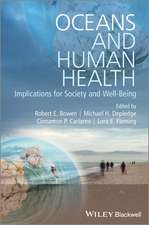 Oceans and Human Health: Implications for Society and Well–Being