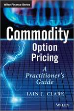 Commodity Option Pricing: A Practitioner′s Guide