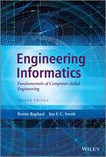 Engineering Informatics: Fundamentals of Computer–Aided Engineering, Second Edition