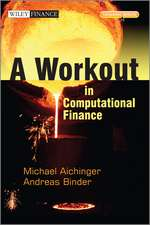 A Workout in Computational Finance: with Website