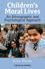 Children′s Moral Lives: An Ethnographic and Psychological Approach