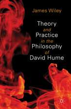 Theory and Practice in the Philosophy of David Hume