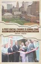 A Post-Racial Change Is Gonna Come: Newark, Cory Booker, and the Transformation of Urban America