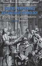 Theatre, Performance and Analogue Technology: Historical Interfaces and Intermedialities