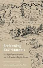 Performing Environments: Site-Specificity in Medieval and Early Modern English Drama