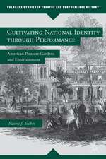 Cultivating National Identity through Performance: American Pleasure Gardens and Entertainment