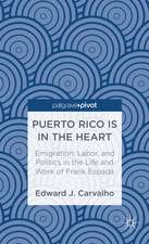 Puerto Rico Is in the Heart: Emigration, Labor, and Politics in the Life and Work of Frank Espada