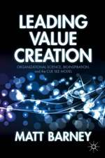 Leading Value Creation: Organizational Science, Bioinspiration, and the Cue See Model