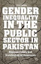 Gender Inequality in the Public Sector in Pakistan: Representation and Distribution of Resources