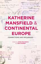 Katherine Mansfield and Continental Europe: Connections and Influences