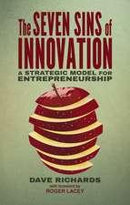 The Seven Sins of Innovation: A Strategic Model for Entrepreneurship