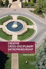 Creative Cross-Disciplinary Entrepreneurship: A Practical Guide for a Campus-Wide Program
