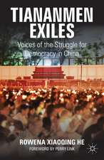 Tiananmen Exiles: Voices of the Struggle for Democracy in China