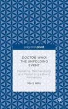 Doctor Who: The Unfolding Event — Marketing, Merchandising and Mediatizing a Brand Anniversary