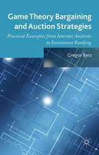 Game Theory Bargaining and Auction Strategies: Practical Examples from Internet Auctions to Investment Banking