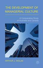 The Development of Managerial Culture: A Comparative Study of Australia and Canada